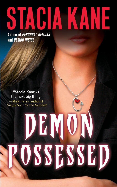 Stacia Kane Demon Possessed demon dentist