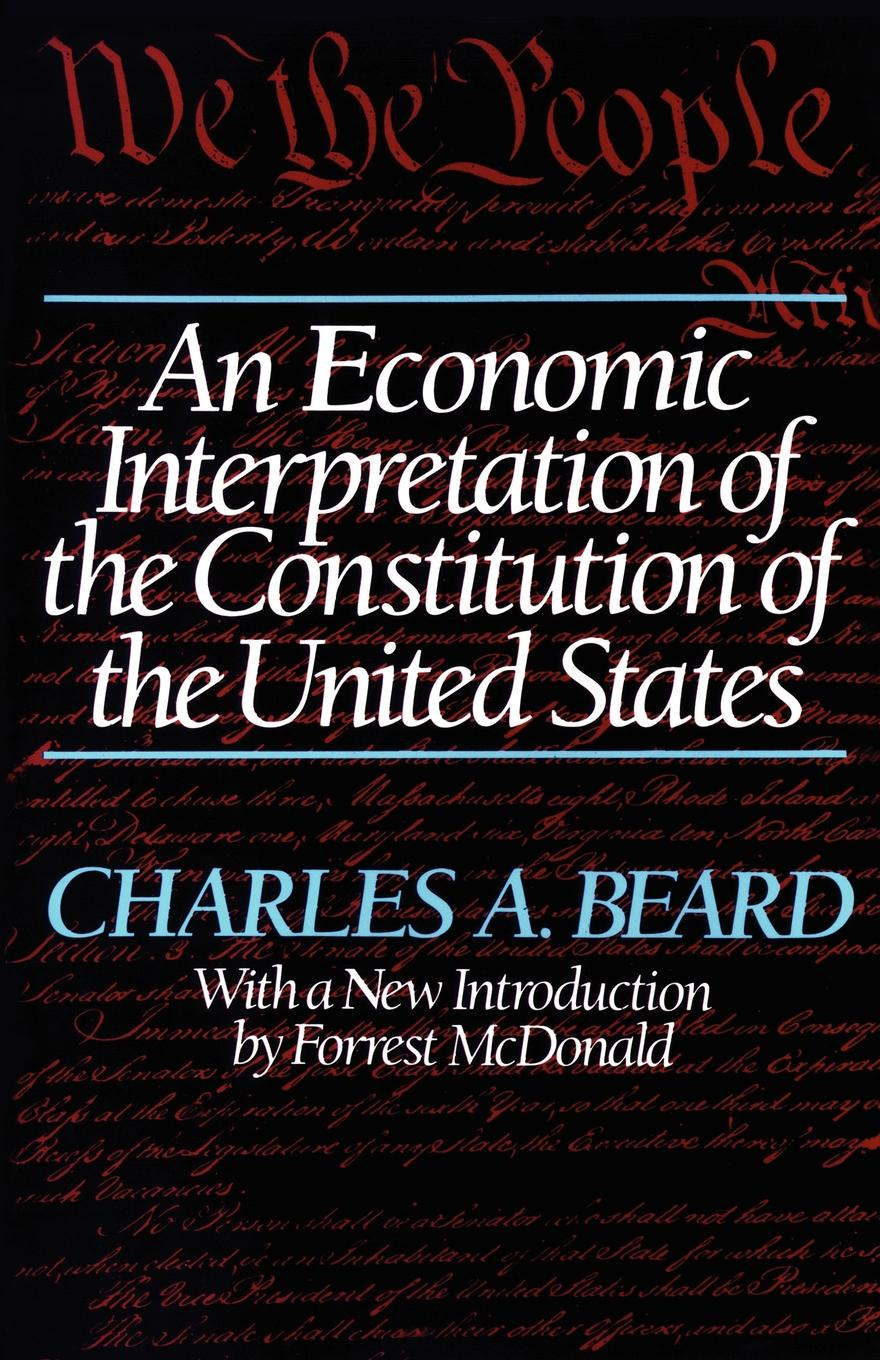 Фото - Charles A. Beard An Economic Interpretation of the Constitution of the United States j m beck the constitution of the united states