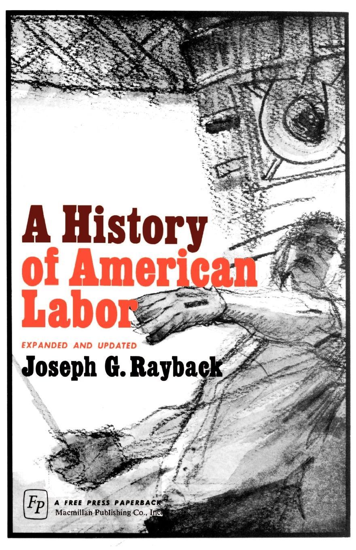 Joseph G. Rayback A History of American Labor richard gray a history of american poetry