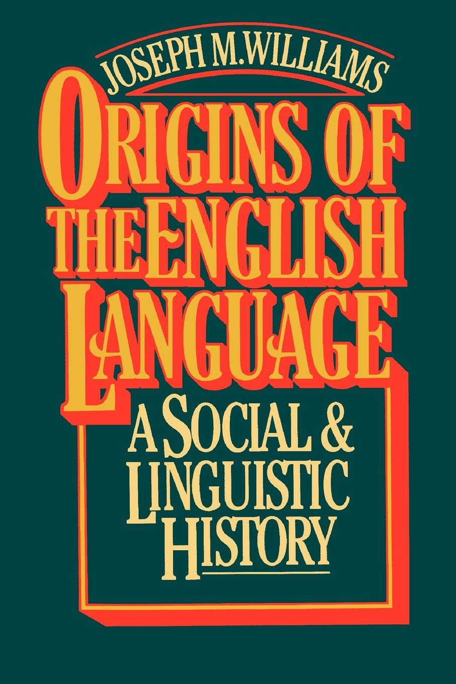 Joseph M. Williams Origins of the English Language. A Social and Linguistic History english language and bilingualism