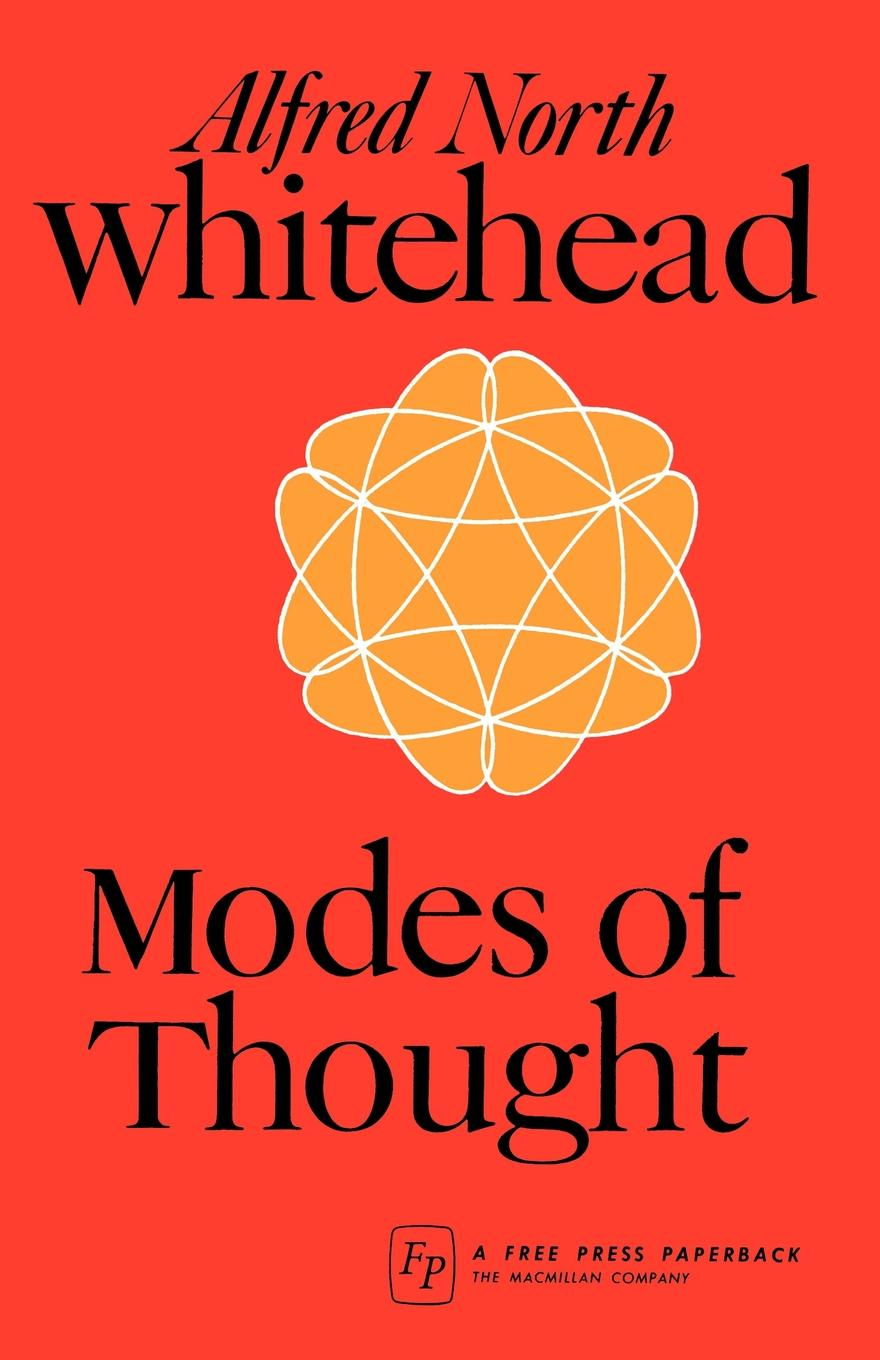 Alfred North Whitehead Modes of Thought alfred north whitehead the axioms of projective geometry