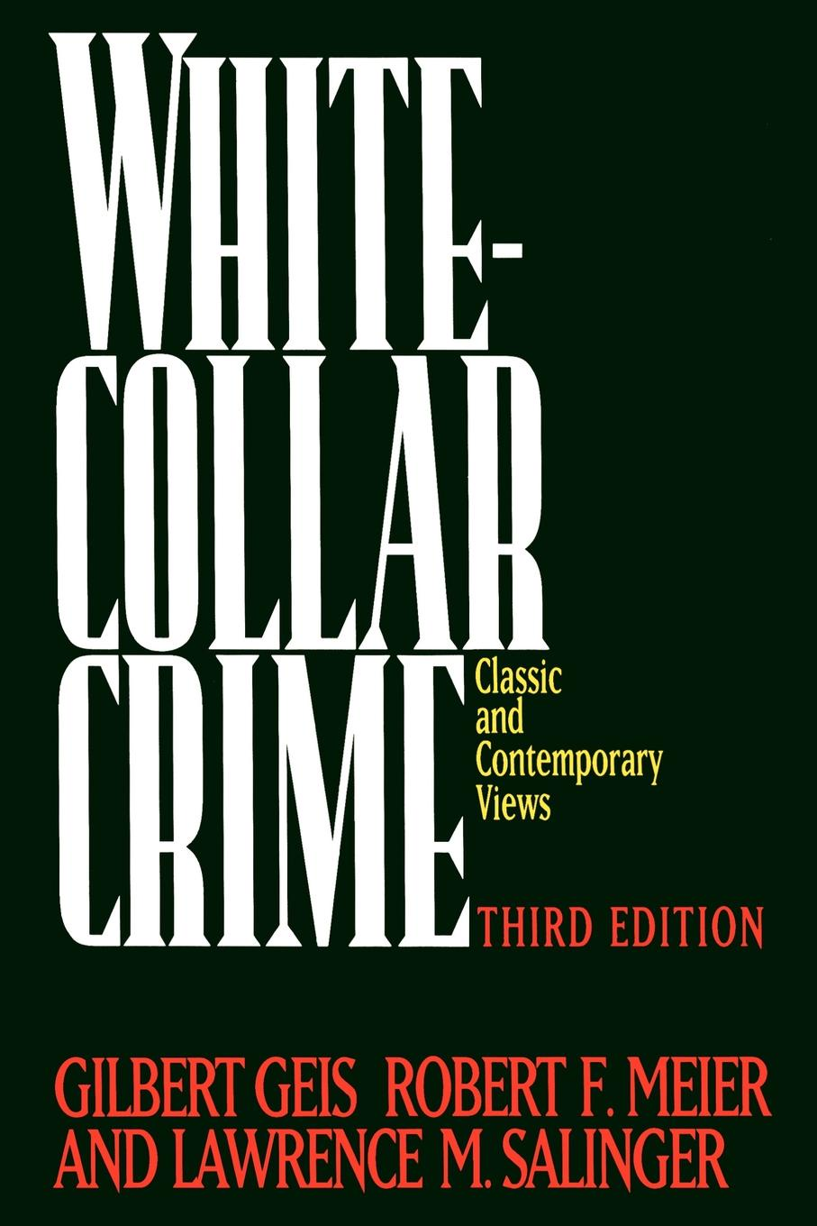 Фото - White-Collar Crime. Classic and Contemporary Views Third Edition white colander crime