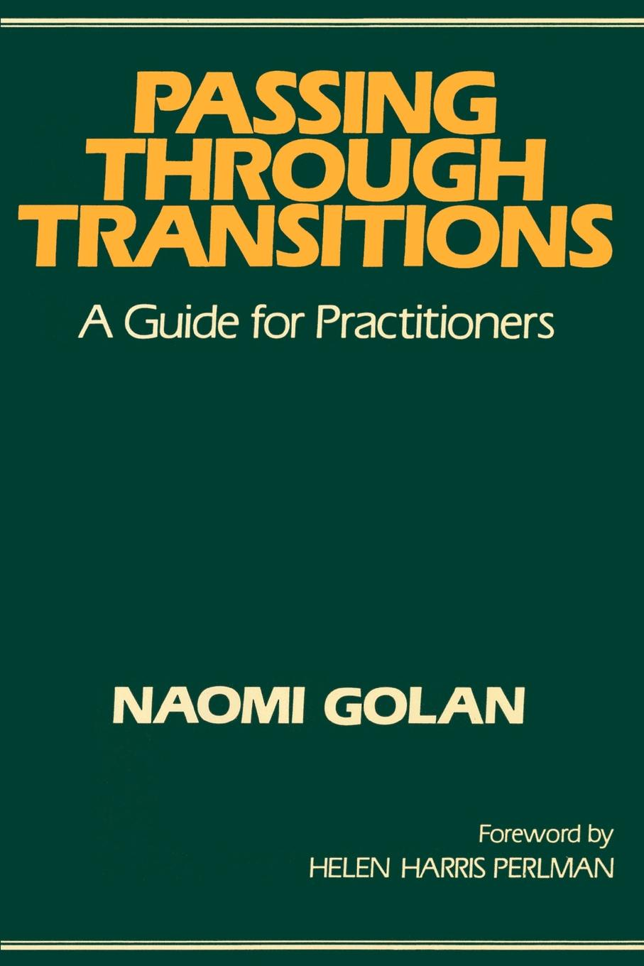 Naomi Golan Passing Through Transitions. A Guide for Practitioners mark vitha f hydrophilic interaction chromatography a guide for practitioners