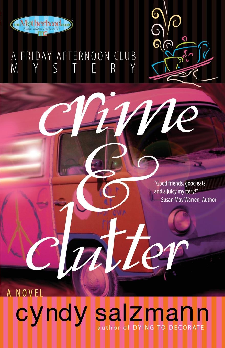 Cyndy Salzmann Crime and Clutter. A Friday Afternoon Club Mystery the graphic canon of crime and mystery vol 1