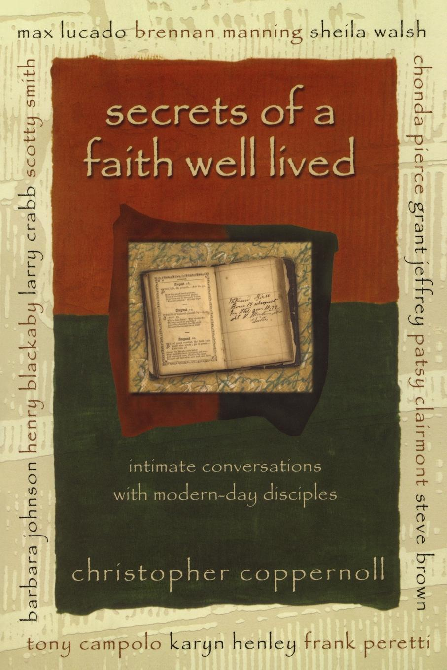 Chris Coppernoll Secrets of a Faith Well Lived. Intimate Conversations with Modern-Day Disciples b j daniels intimate secrets