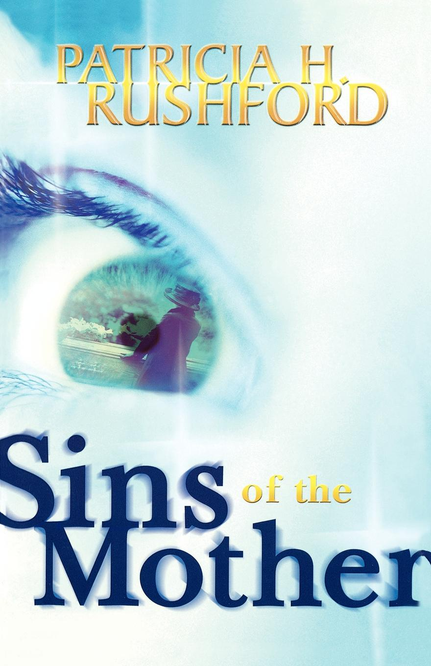 Patricia H. Rushford Sins of the Mother autumn jackson counts sins of the martyrs