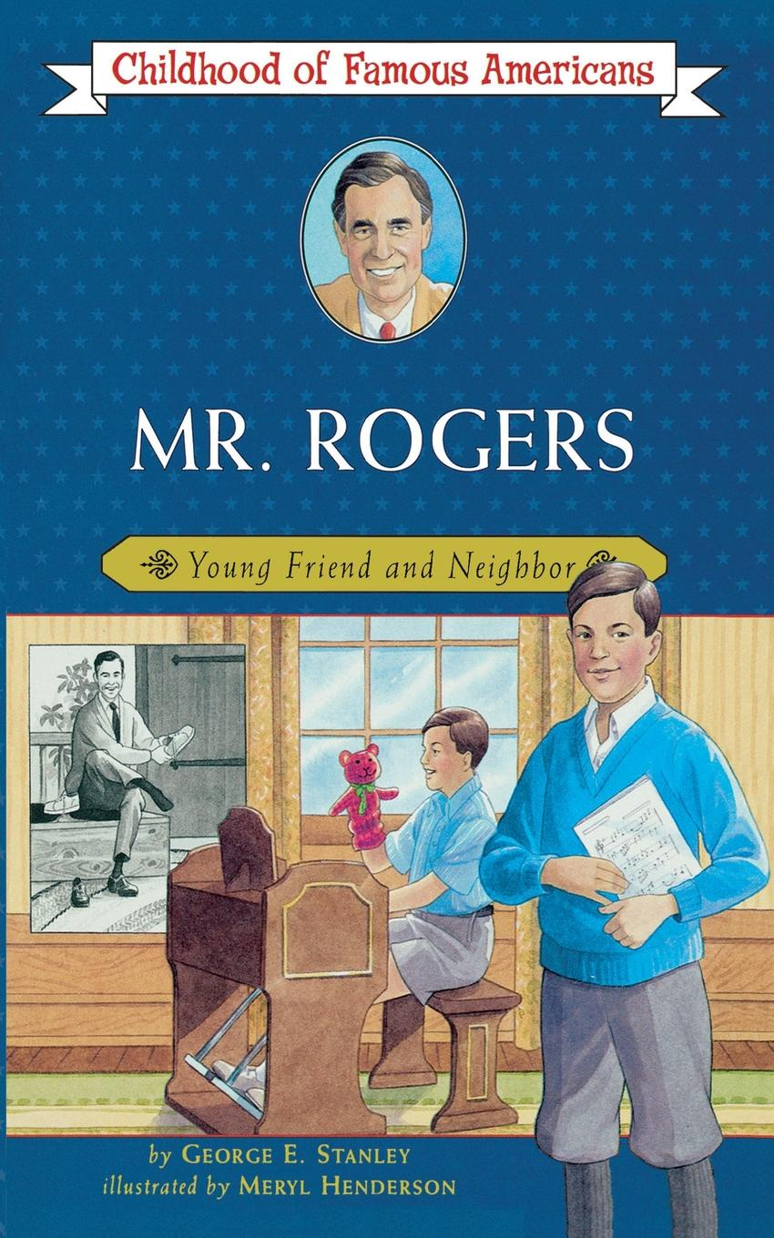 George E. Stanley Mr. Rogers. Young Friend and Neighbor (Original) a3g 2mrs mr 1 original