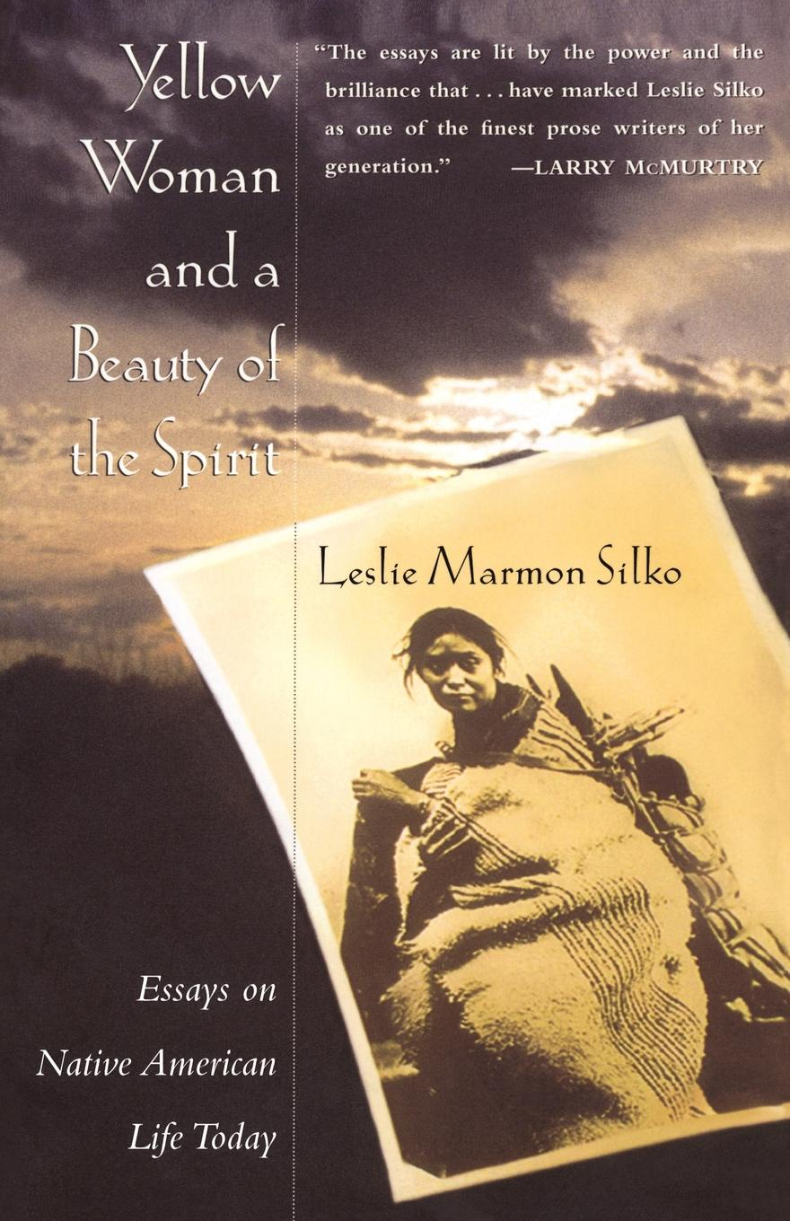 Leslie Marmon Silko Yellow Woman and a Beauty of the Spirit the strangeness of beauty