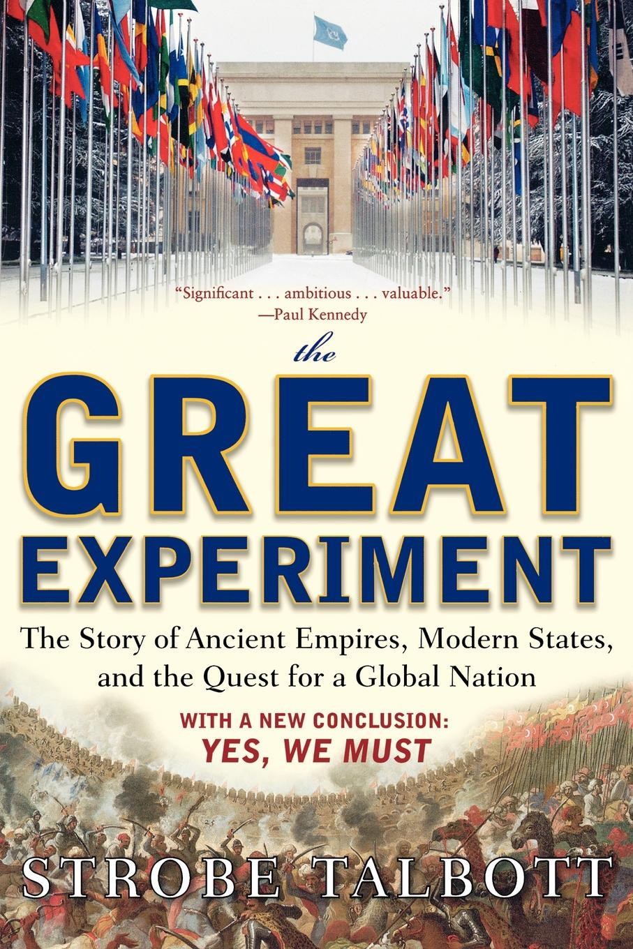 Strobe Talbott The Great Experiment. The Story of Ancient Empires, Modern States, and the Quest for a Global Nation kathryn jones a amway forever the amazing story of a global business phenomenon