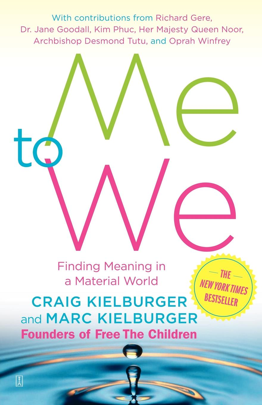 Фото - Craig Kielburger, Marc Kielburger Me to We. Finding Meaning in a Material World marc kielburger take action a guide to active citizenship