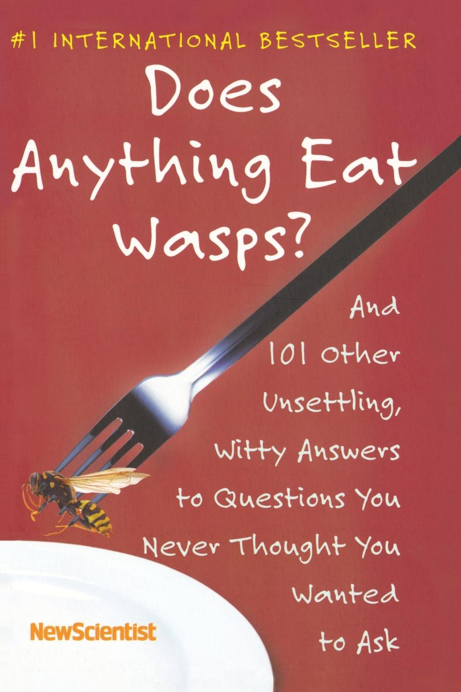 Does Anything Eat Wasps?. And 101 Other Unsettling, Witty Answers to Questions You Never Thought You Wanted to Ask plumbing questions and answers pdf