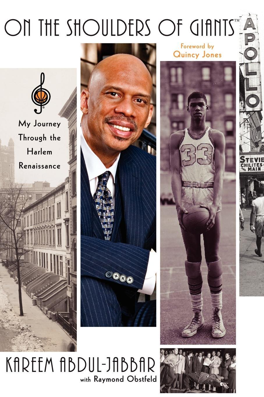Kareem Abdul-Jabbar On the Shoulders of Giants. My Journey Through the Harlem Renaissance