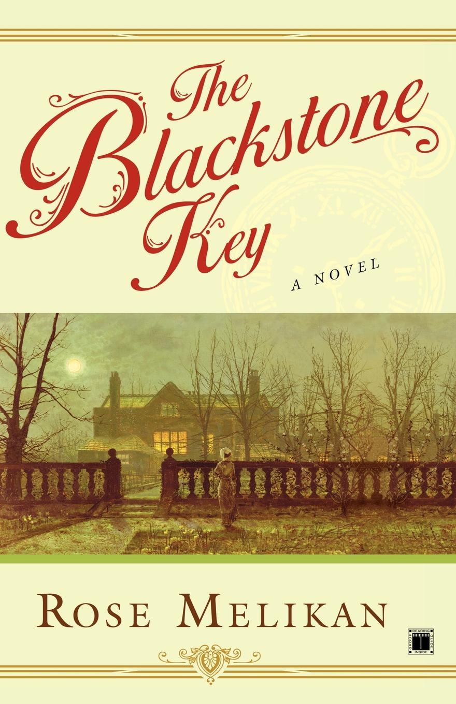 Rose Melikan The Blackstone Key blackstone