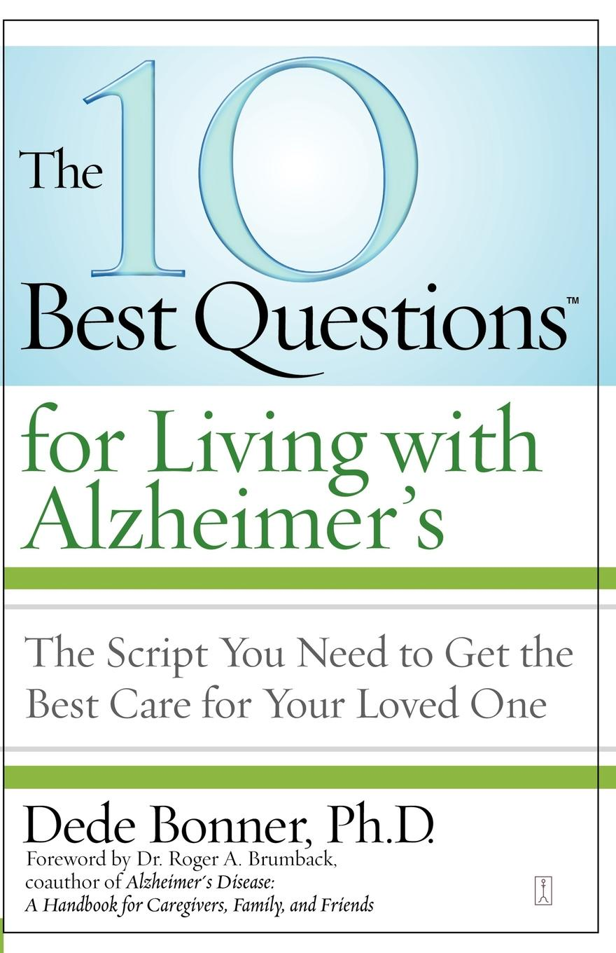 все цены на Dede Bonner The 10 Best Questions for Living with Alzheimer's. The Script You Need to Take Control of Your Health онлайн