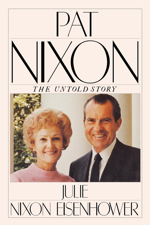 Julie Nixon Eisenhower Pat Nixon. The Untold Story pat the cat pat the bunny