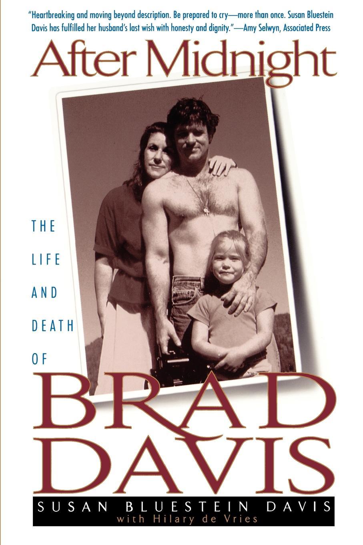 Susan Bluestein Davis, Hillary De Vries After Midnight. The Life and Death of Brad Davis walking after midnight