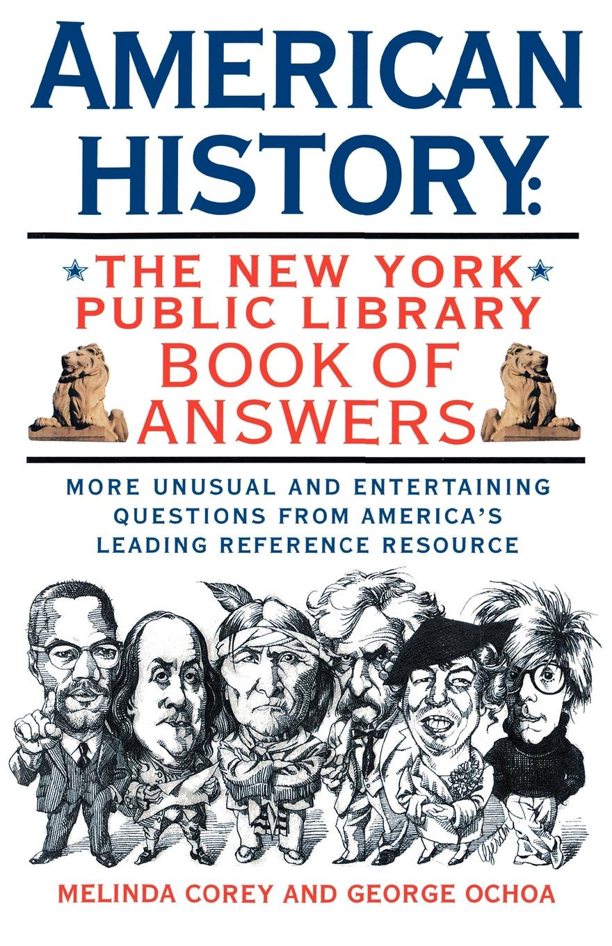Melinda Corey American History. The New York Public Library Book of Answers andrea sutcliffe the new york public library amazing u s geography a book of answers for kids
