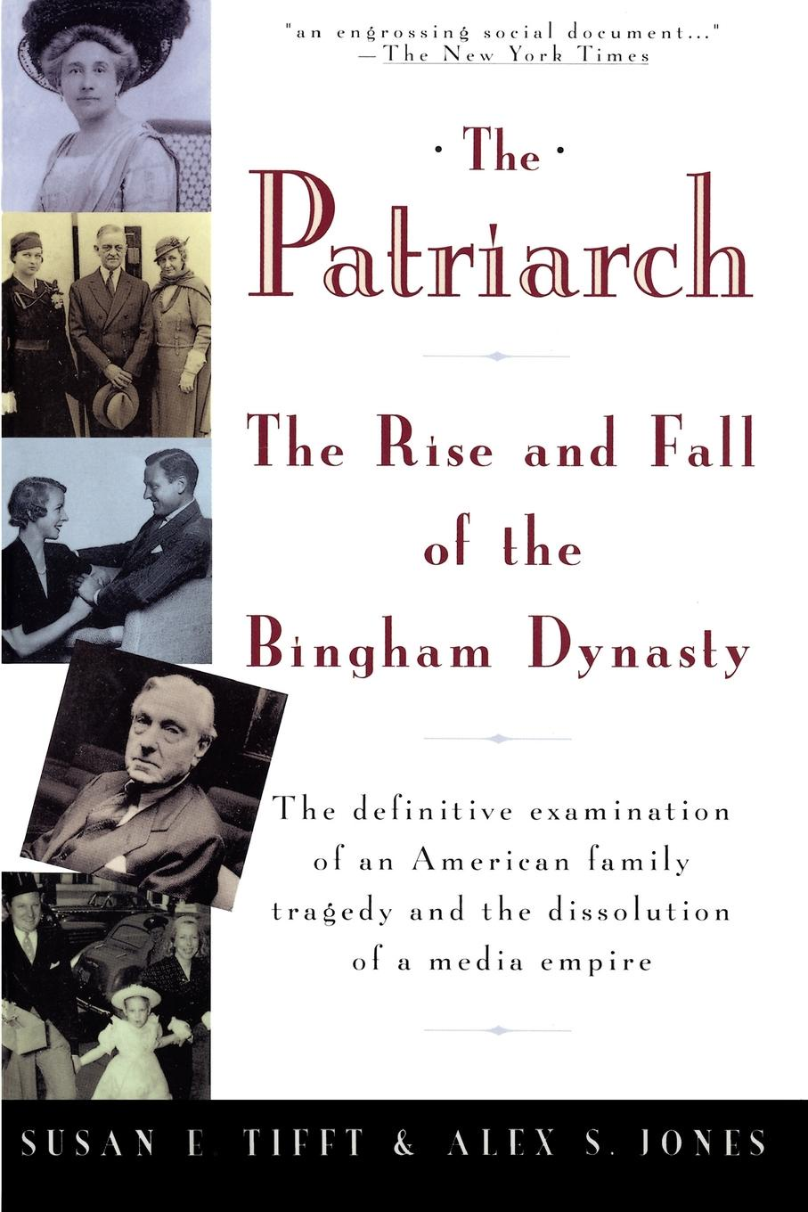 Фото - Susan E. Tifft The Patriarch. The Rise and Fall of the Bingham Dynasty theodore wong chronological tables of the chinese dynasties from the chow dynasty to the ching dynasty