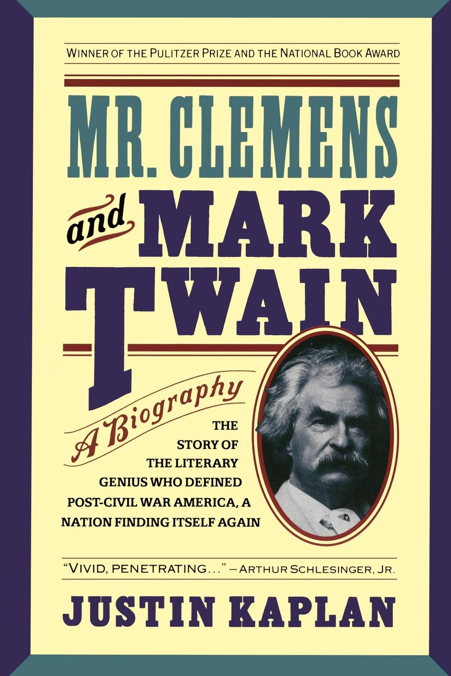 Justin Kaplan Mr. Clemens and Mark Twain. A Biography цена