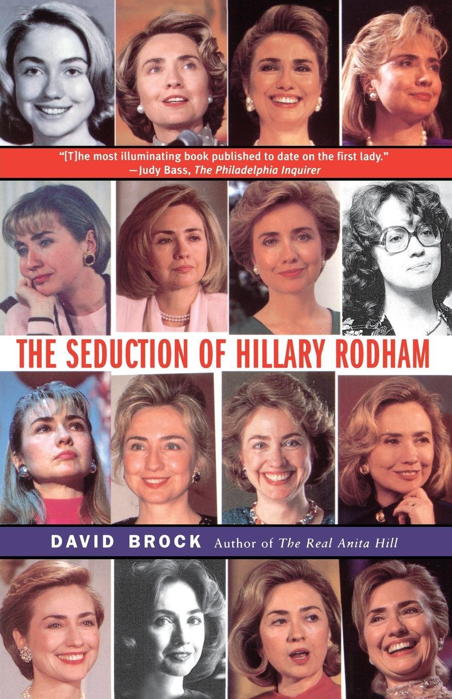 David Brock Seduction of Hillary Rodham цена и фото