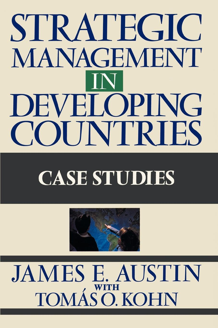 James E. Austin Strategic Management in Developing Countries. Case Studies optimal health strategy in poorest developing countries
