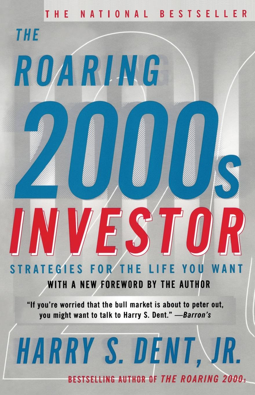 Harry S. Jr. Dent, H. C. Dent Roaring 2000s Investor. Strategies for the Life You Want harry connick jr paris