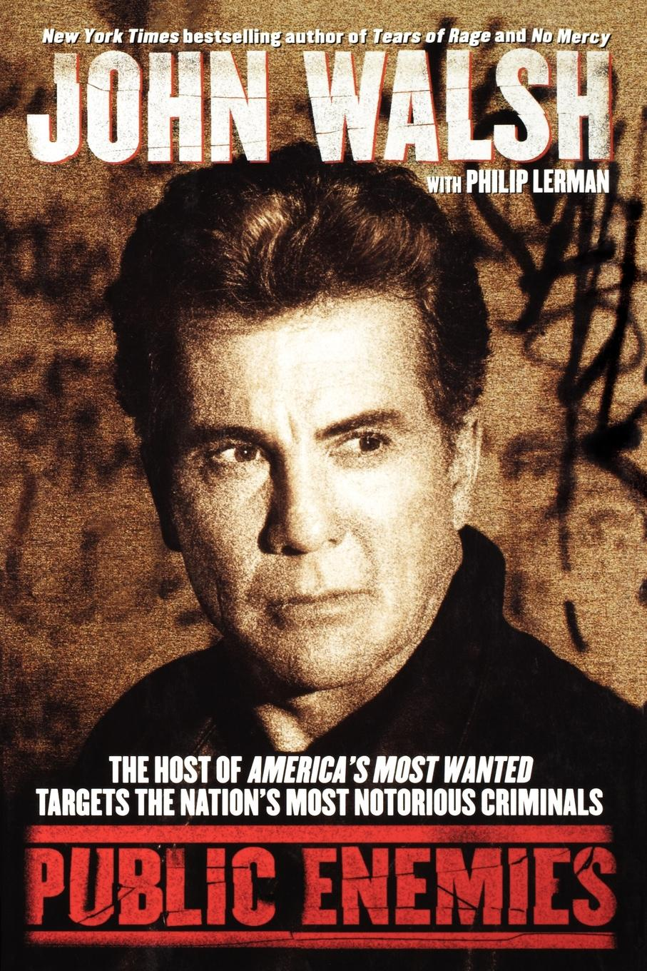 John Walsh Public Enemies. The Host of America's Most Wanted Targets the Nation's Most Notorious Criminals circle of enemies