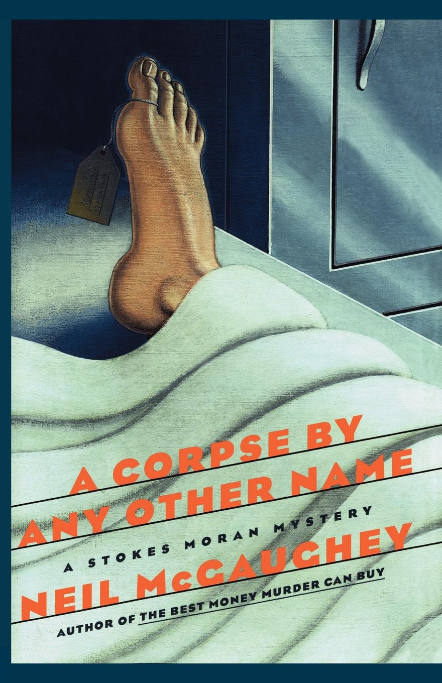 цена на Neil McGaughey A Corpse by Any Other Name. A Stokes Moran Mystery