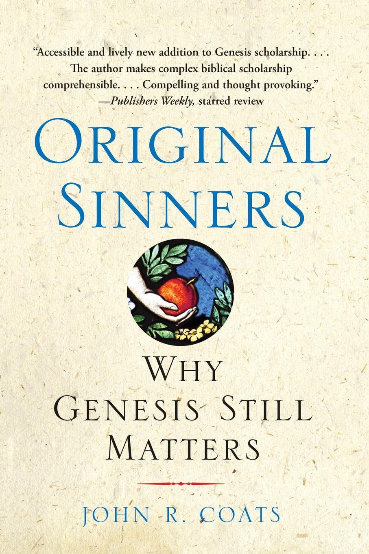 John R. Coats Original Sinners. Why Genesis Still Matters victoria fox hollywood sinners