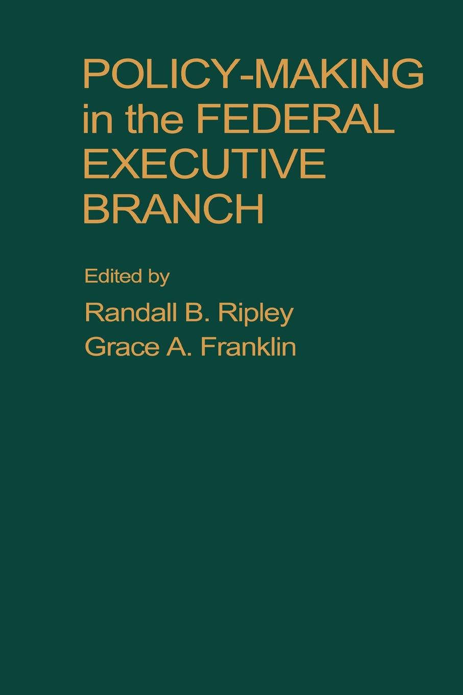 Mike Ripley, Ripley Policy Making in the Federal Executive Branch цены