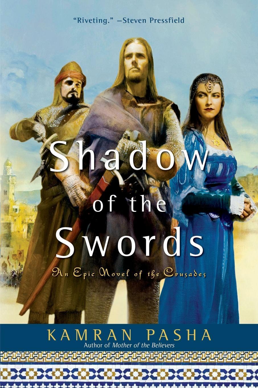 Kamran Pasha Shadow of the Swords. An Epic Novel of the Crusades markus sesko encyclopedia of japanese swords paperback