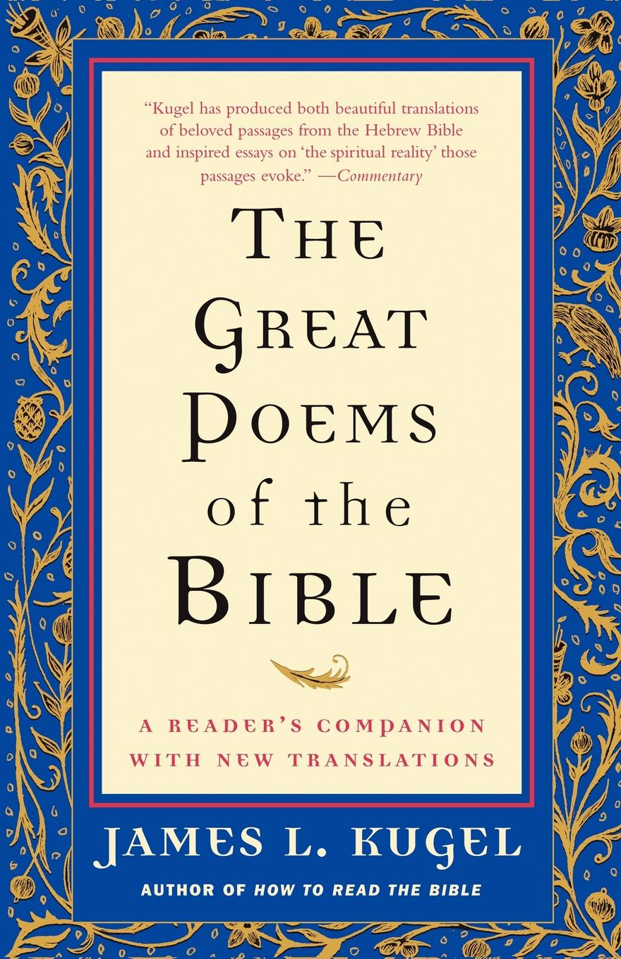 James L. Kugel The Great Poems of the Bible. A Reader's Companion with New Translations james russell precision shooting the trapshooter s bible