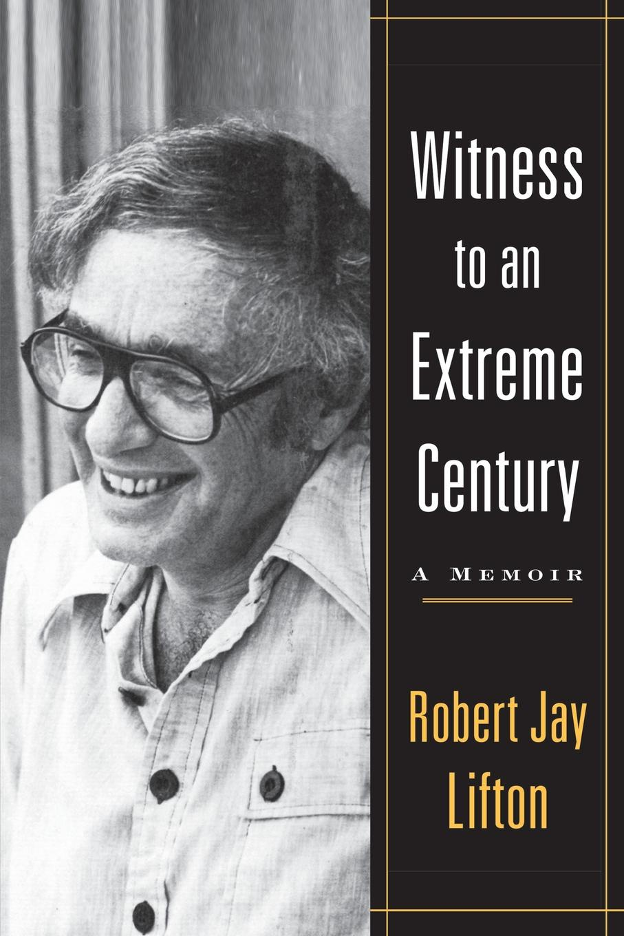 Robert Jay Lifton Witness to an Extreme Century horne robert the expert witness in construction