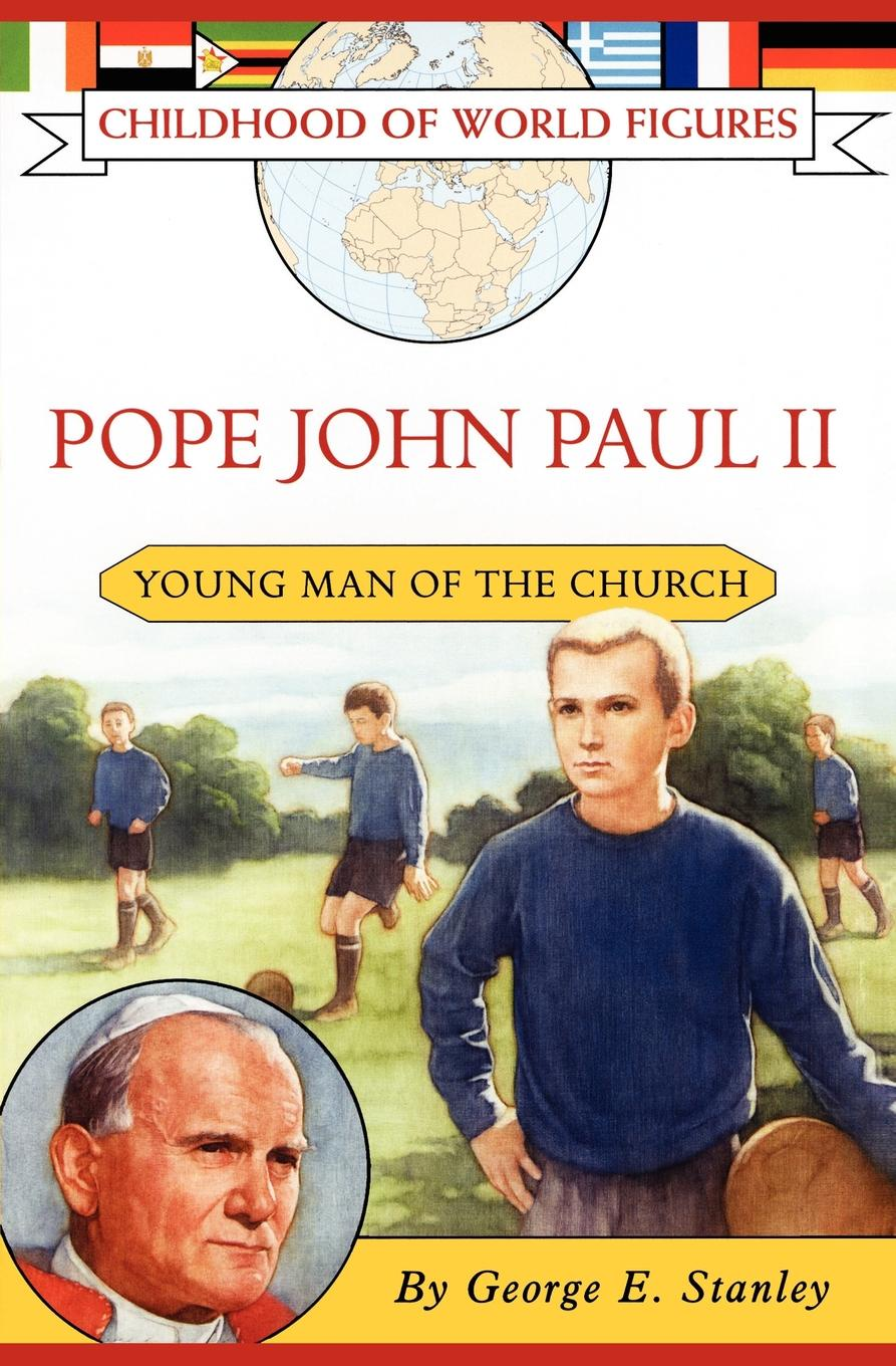 George E. Stanley Pope John Paul II. Young Man of the Church john holt the candy man