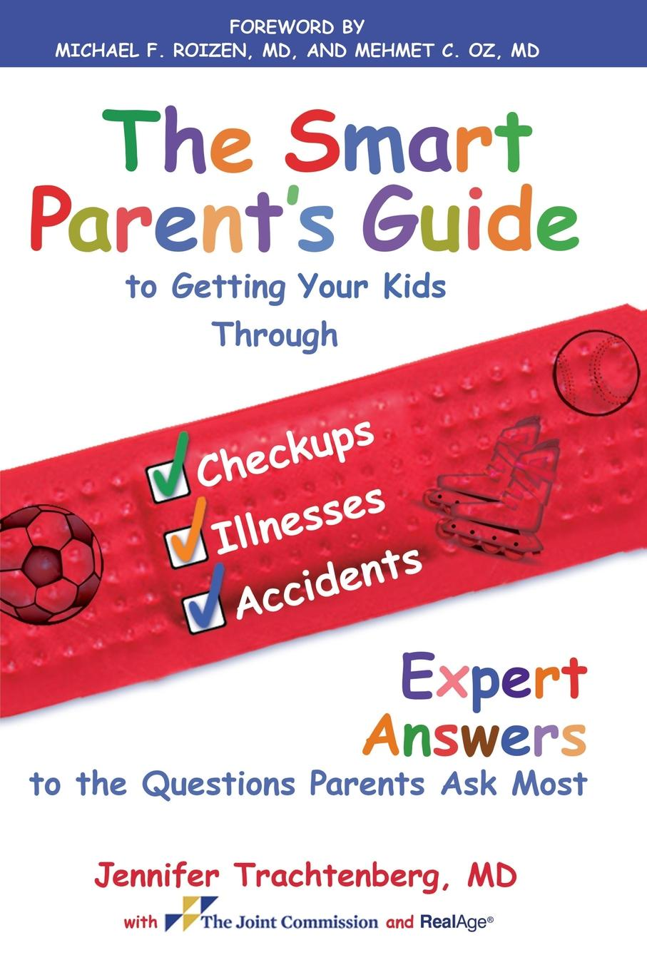 Jennifer Trachtenberg Smart Parent's Guide to Getting Your Kids Through Checkups, Illnesses, and Accidents. Expert Answers to the Questions Parents Ask Most plumbing questions and answers pdf