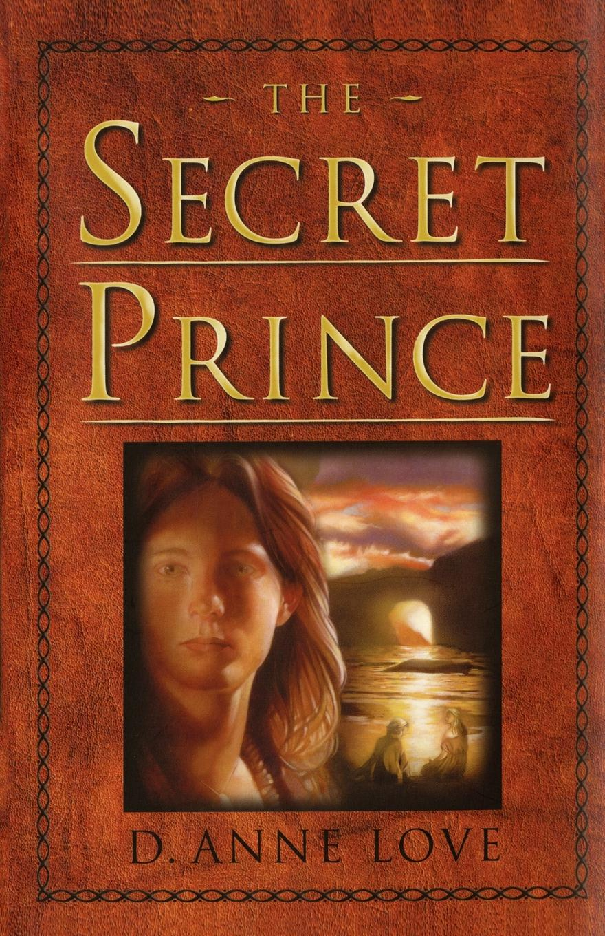 Фото - D. Anne Love The Secret Prince mary wilson anne the c e o and the secret heiress