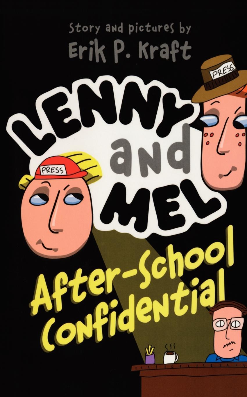 Erik P. Kraft Lenny and Mel After-School Confidential debra regan marriage confidential