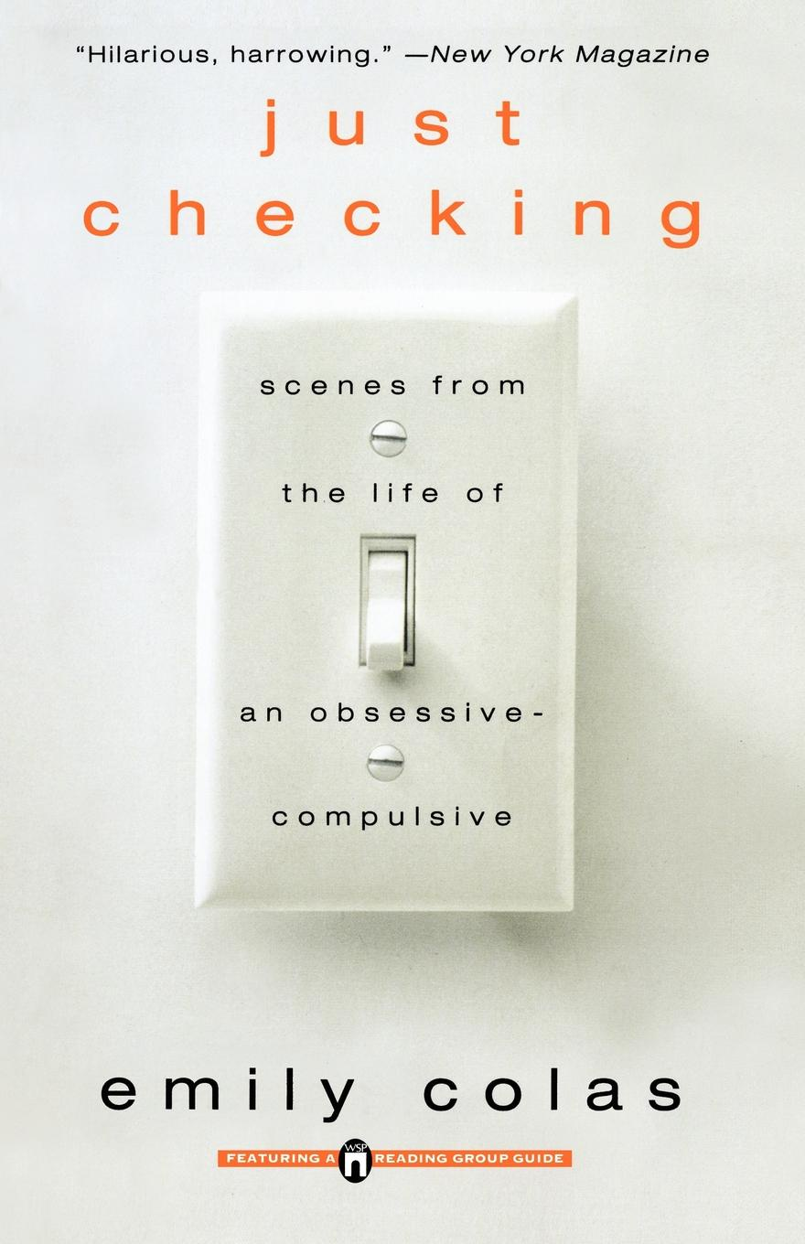 лучшая цена Emily Colas Just Checking. Scenes from the Life of an Obsessive-Compulsive
