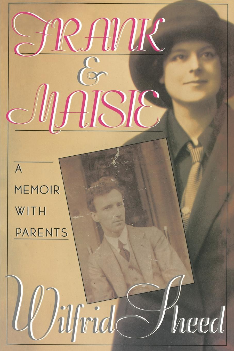 Wilfrid Sheed Frank and Maisie. A Memoir with Parents