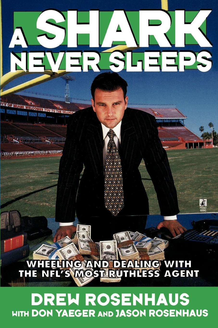 Drew Rosenhaus A Shark Never Sleeps. Wheeling and Dealing with the NFL's Most Ruthless Agent