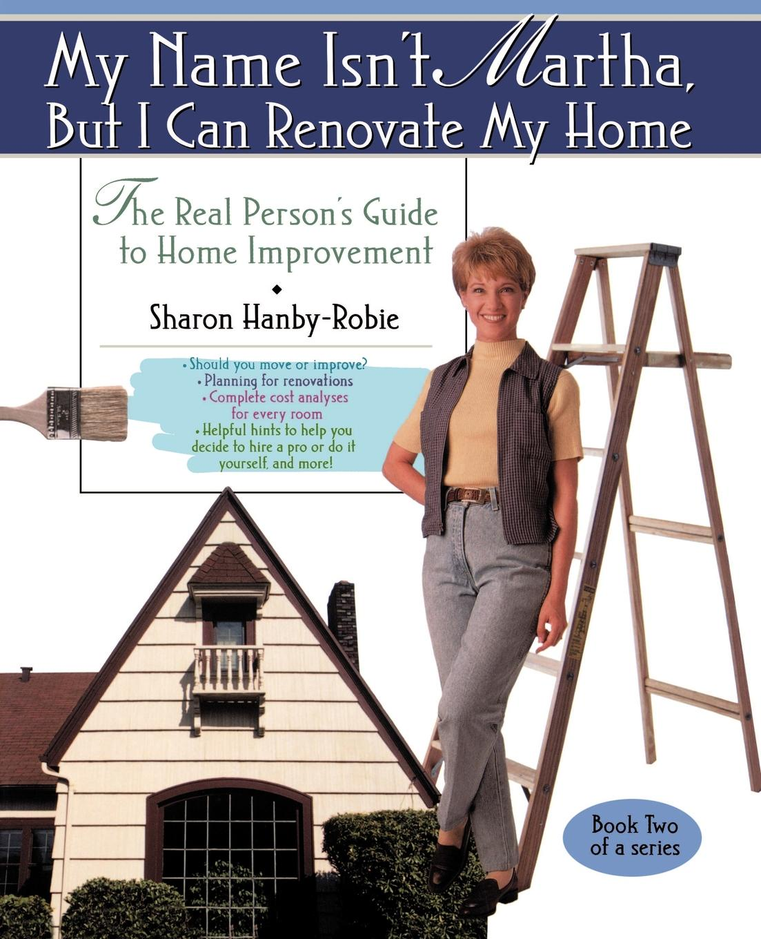 Sharon Hanby-Robie My Name Isn't Martha But I Can Renovate My Home блюдо декоративное home philosophy 28 см i love my home 402171