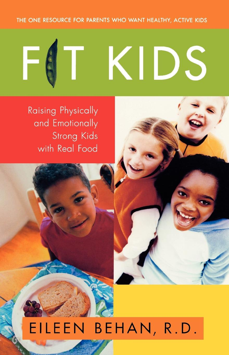 Eileen Behan Fit Kids. Raising Physically and Emotionally Strong Kids with Real Food
