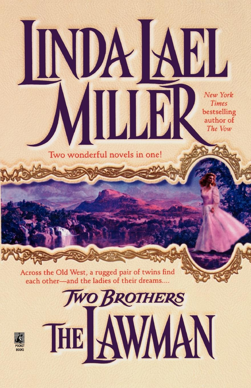 Linda Lael Miller Two Brothers. The Lawman/The Gunslinger цена и фото