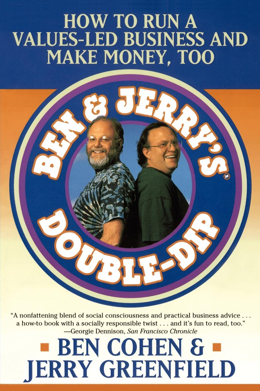 Ben Cohen, Jerry Greenfield Jerrys Double Dip. How to Run a Values Led Business and Make Money Too
