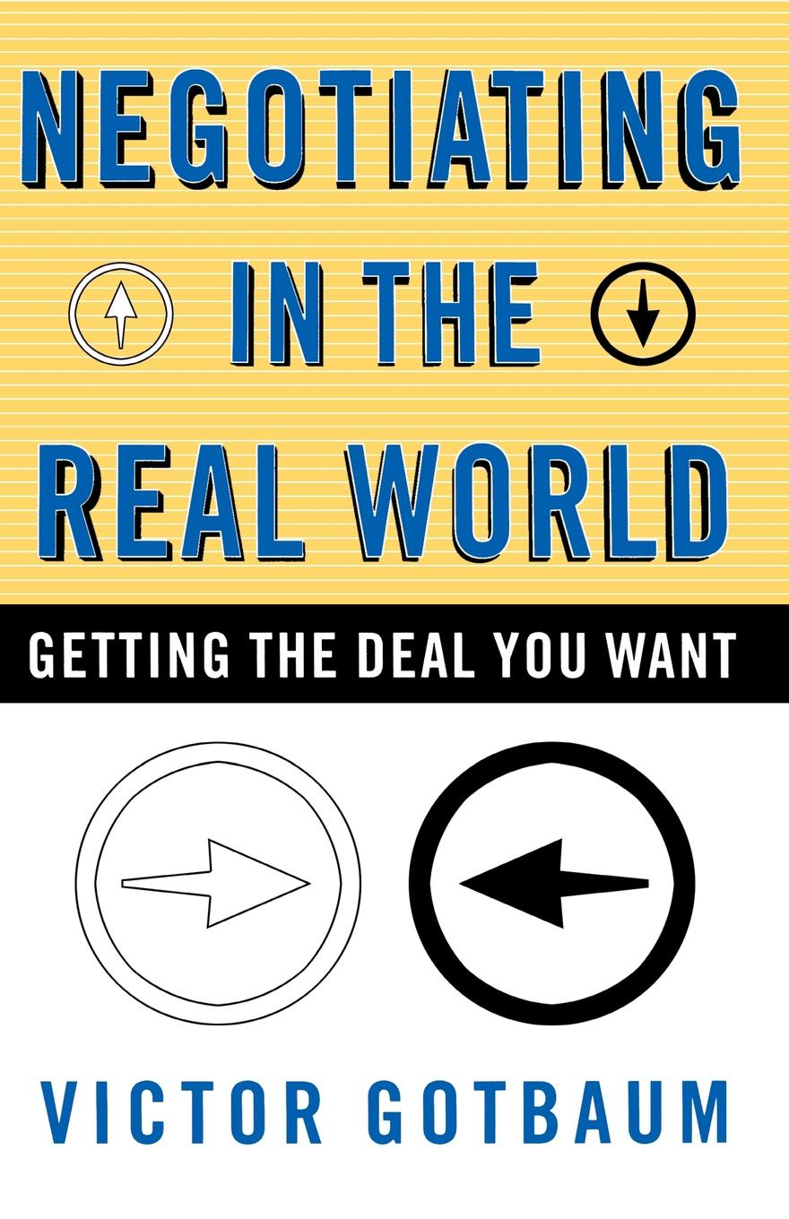 """Negotiating in the Real World. Getting the Deal You Want Книга""""Negotiating in the Real World Getting Deal..."""