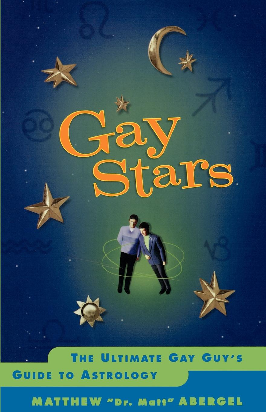 Matthew Abergel Gay Stars. The Ultimate Gay Guy's Guide to Astrology трусы manview gay
