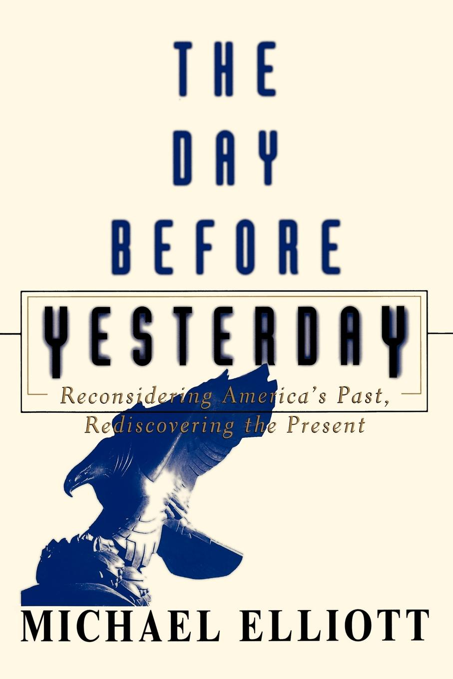 Michael Elliot The Day Before Yesterday. Reconsidering America's Past, Rediscovering the Present valentine s day rose confession present led night light