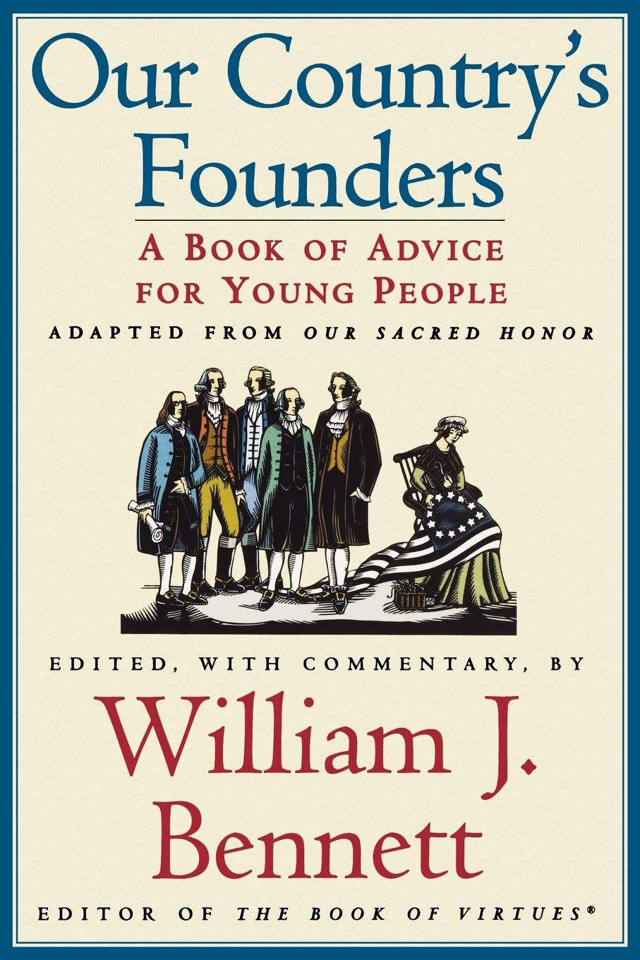 Our Country's Founders. A Book of Advice for Young People j c macy young people s illustrated history of music