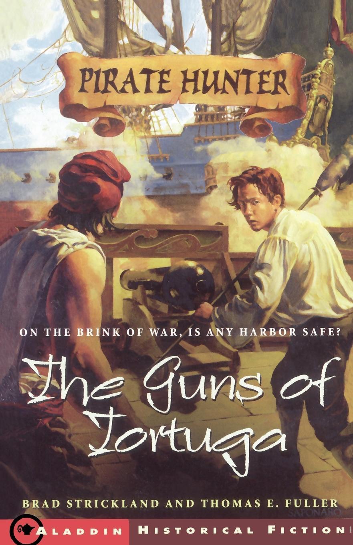 Brad Strickland, Thomas Fuller The Guns of Tortuga michael prihoda the festival of guns