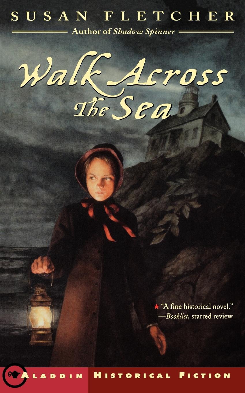 купить Susan Fletcher Walk Across the Sea по цене 939 рублей